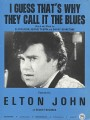 I Guess That's Why They Call It The Blues - Elton John